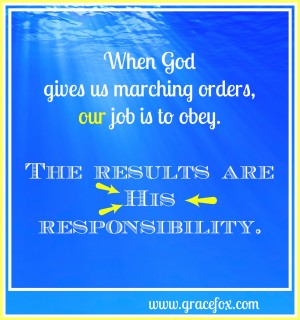 we obey and He takes responsibility