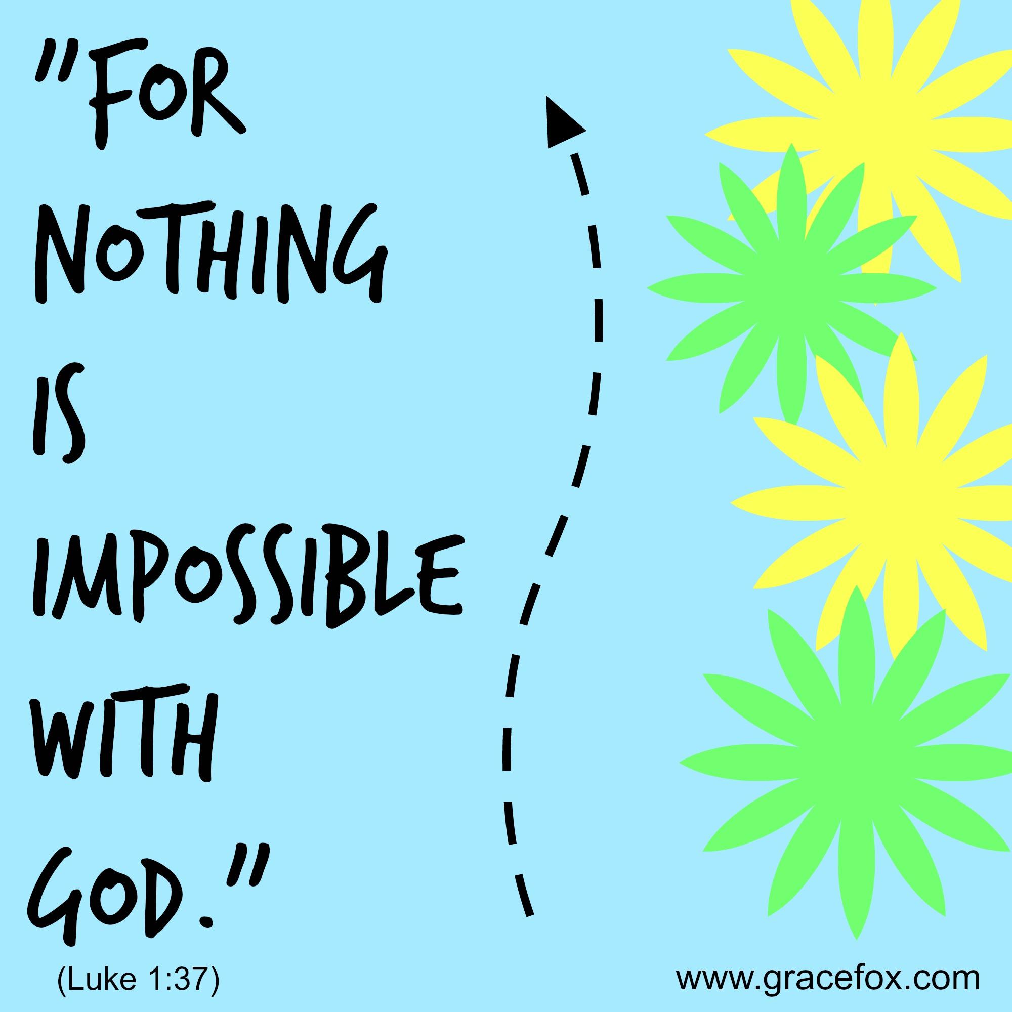 Luke 1:37 (NIV) For no word from God will ever... | Faithful In Christ