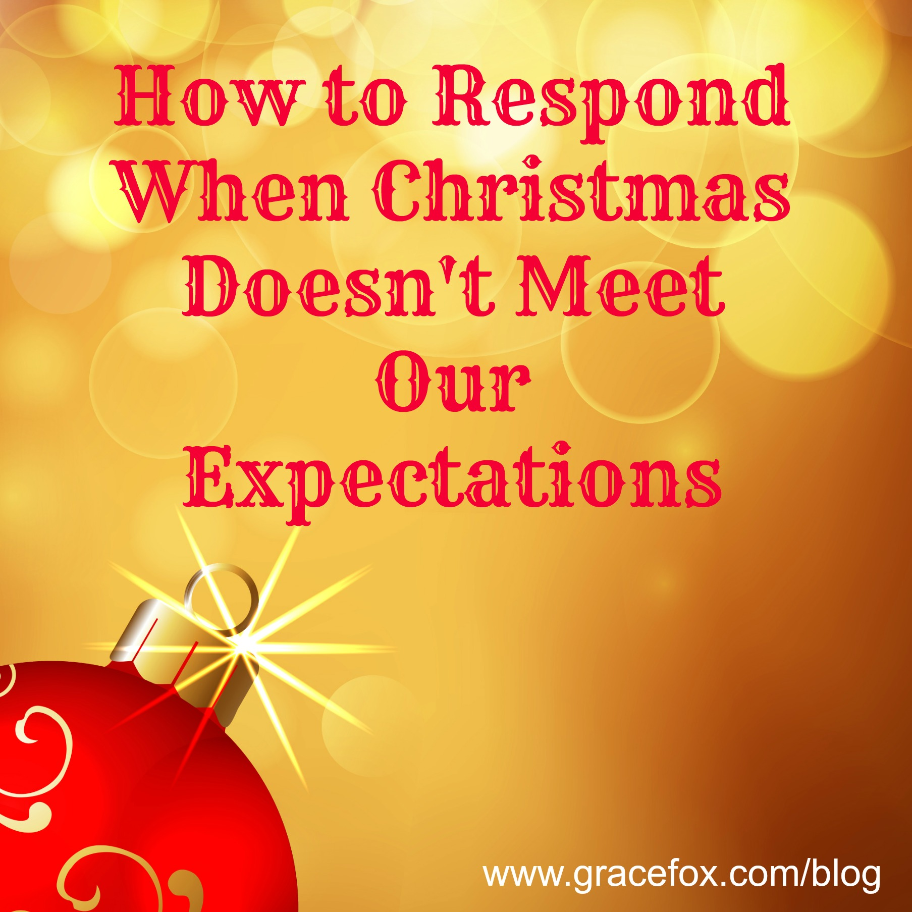 How to respond when christmas doesnt meet our expectations expectations m4hsunfo Images