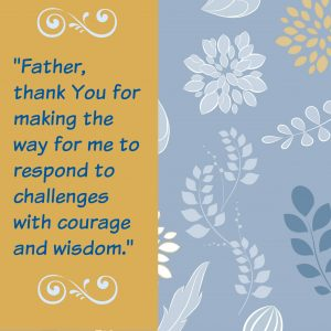 facing challenges with courage and wisdom