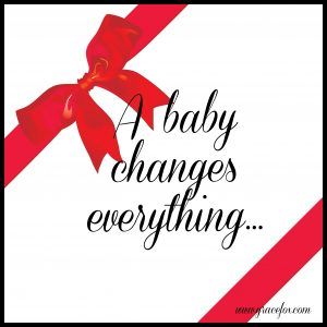 a-baby-changes-everything