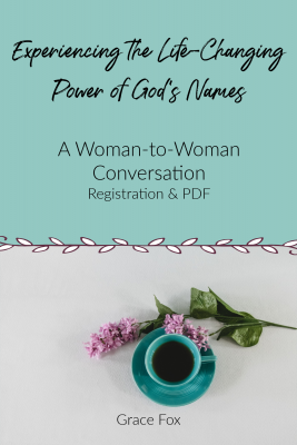 Experiencing the Life-Changing Power of God's Names | Bible Study with Grace Fox